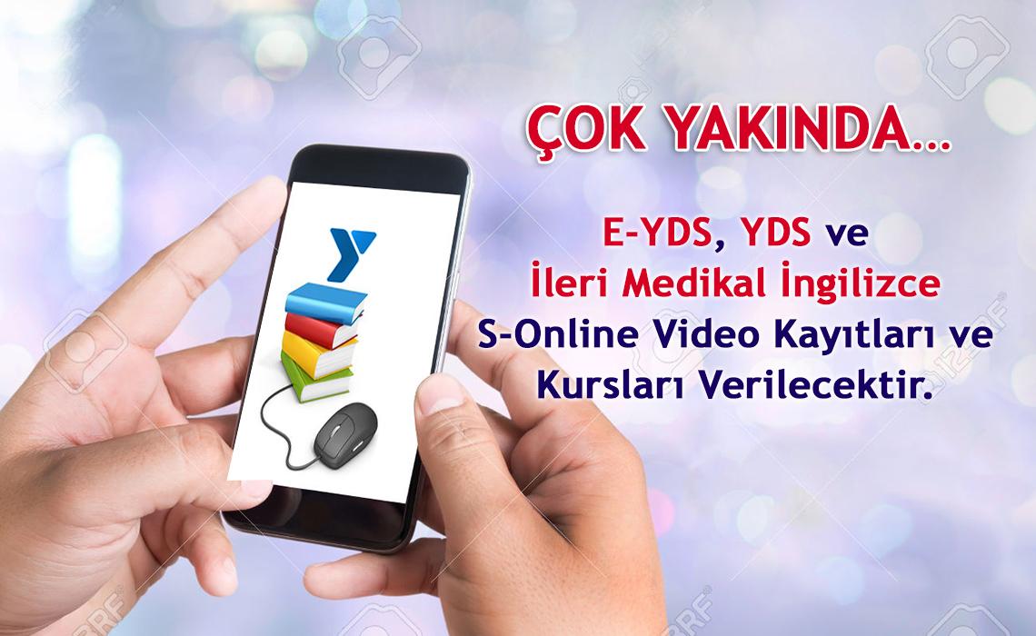Çok Yakında E-YDS, YDS ve İleri Medikal İngilizce  S-Online Video Kayıtları ve Kursları verilecektir.