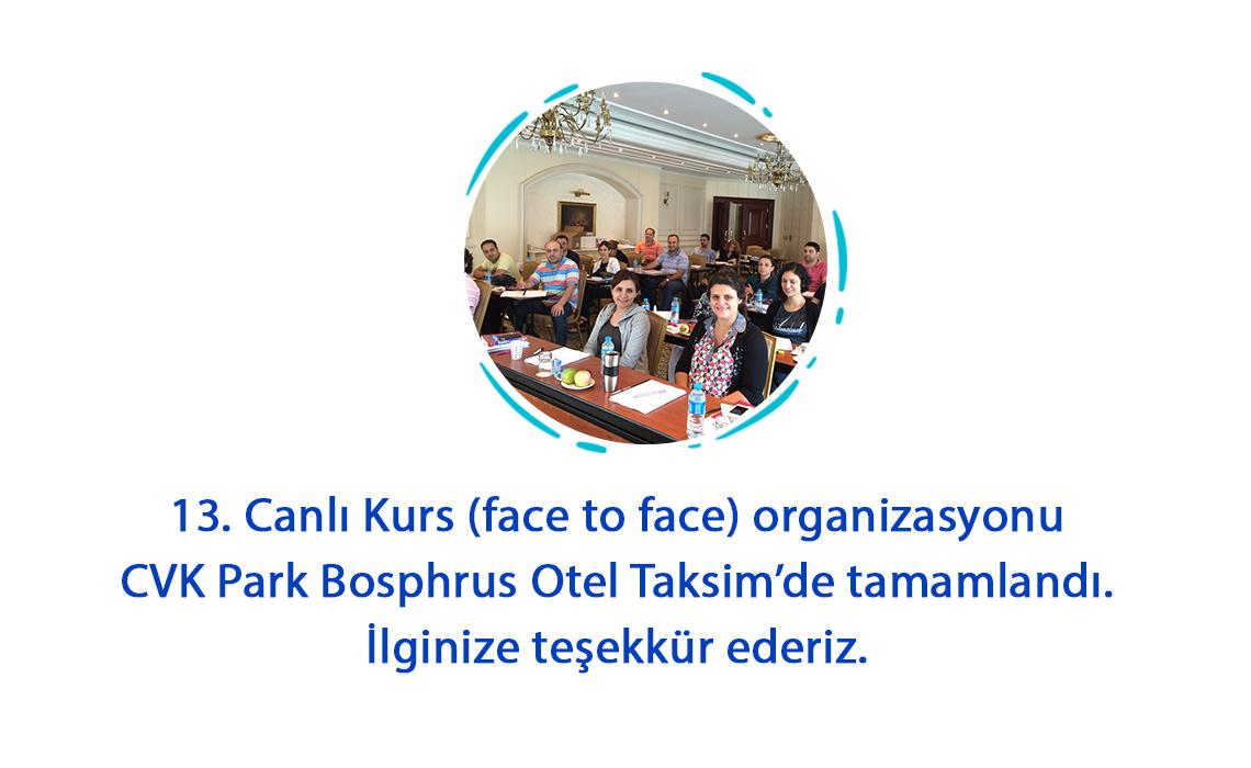 13. Canlı Kurs (face to face) organizasyonu CVK Park Bosphrus Otel Taksim'de tamamlandı